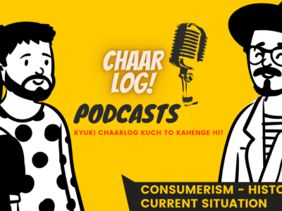 Consumerism – History & Current Situation – Chaalog Podcast | Lifestyle